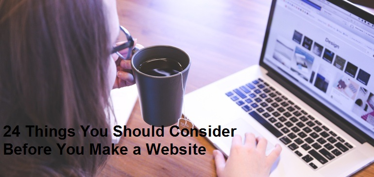 24 Things You Should Consider Before You Make a Website